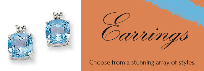 Earrings - Choose from a stunning array of styles.