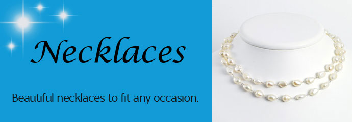 Necklaces - Beautiful Necklaces to fit any occasion.